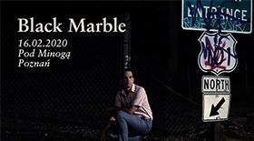 Bilety na koncert Black Marble w Poznaniu!