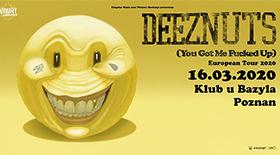 Bilety na koncert Deez Nuts w Poznaniu!