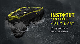 Bilety na INSTYTUT FESTIVAL 2021 MUSIC & ART
