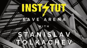 Bilety na INSTYTUT RAVE ARENA W/ STANISLAV TOLKACHEV