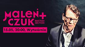 Bilety na Maleńczuk w Wytwórni!
