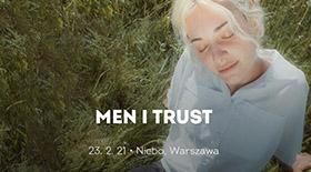 Bilety na koncert Men I Trust