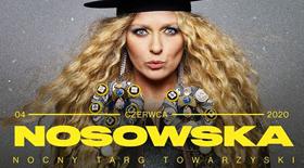 Bilety na koncert Nosowska na Nocnym Targu Towarzyskim!