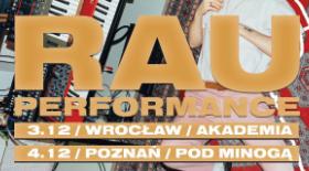 Bilety na Rau Performance na jesiennej trasie!