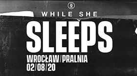 Bilety na While She Sleeps w Pralni!