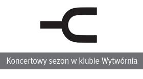 Bilety na koncerty w klubie Wytwórnia Łódź
