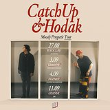 Bilety na CATCHUP X HODAK - MOODY PERYPETIE TOUR