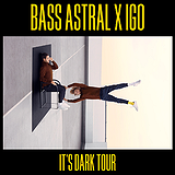 "Bilety na koncerty: Bass Astral x IGO ""It's dark"""