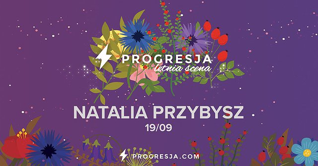 Natalia Przybysz | Letnia Scena Progresji