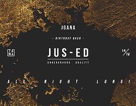 Joana Birthday Bash: Jus-Ed all night long