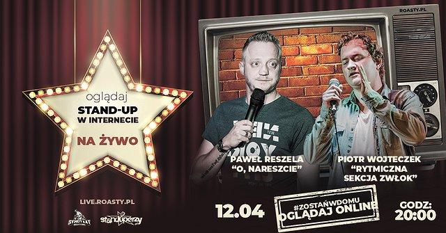Stand-up na żywo w Internecie: Paweł Reszela, Piotr Wojteczek