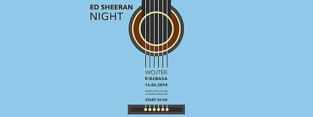 Ed Sheeran Night Wojtek Kielbasa