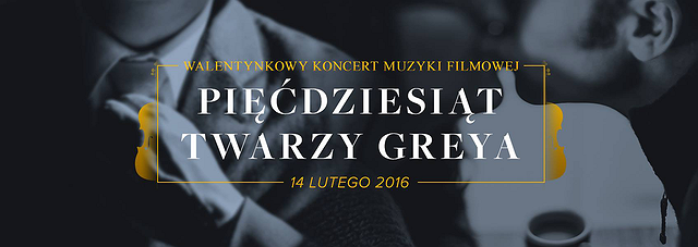Walentynkowy Koncert Muzyki Filmowej 50 Twarzy Gray'a