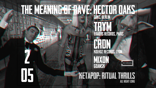 The Meaning Of Rave: Hector Oaks / Trym / CRDN