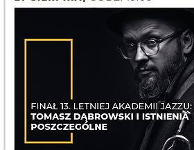 LAJ XIII - Tomasz Dąbrowski i Istnienia Poszczególne