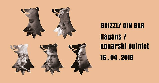 Hagans / Konarski Quintet // Grizzly Gin Bar