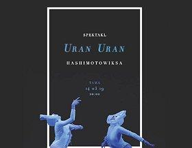 Spektakl Uran Uran x Hashimotowiksa | TAMA
