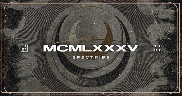 MCMLXXXV / Spectribe + VJ Lola Haze