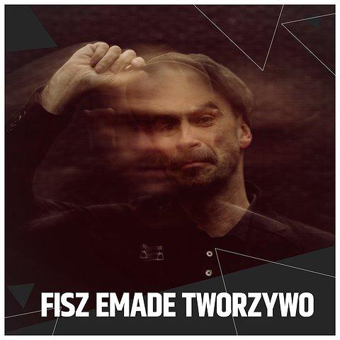 Fisz Emade Tworzywo