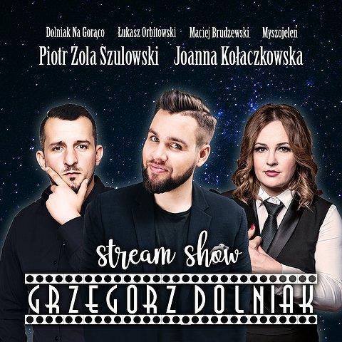 Stream Show Grzegorz Dolniak