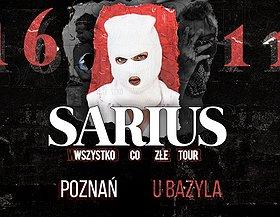 SARIUS - Wszystko co złe Tour