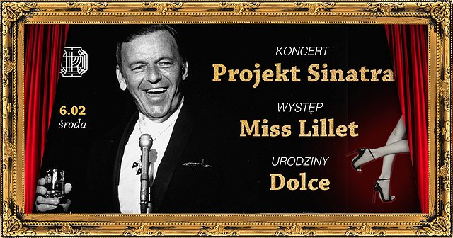 Wieczór muzyczny- Projekt Sinatra live / Miss Lillet / Dolce