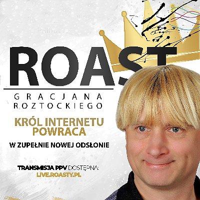 Roast Gracjana Roztockiego