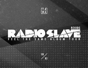 Tama pres. Radio Slave