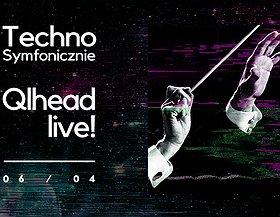 Techno Symfonicznie: Qlhead