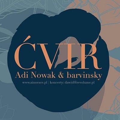 Adi Nowak & barvinsky - ĆVIR - Koncert Premierowy