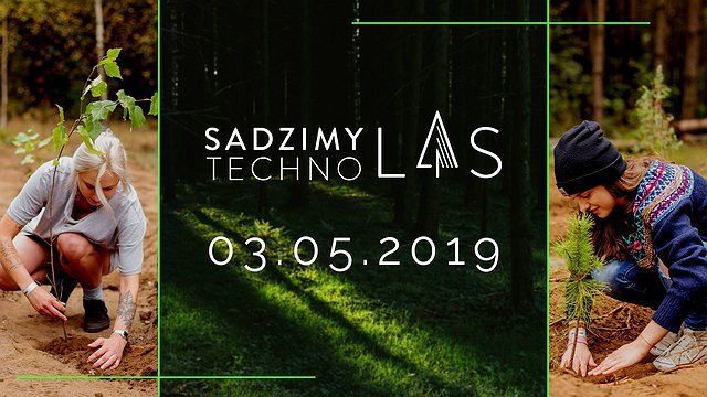 Sadzimy Techno Las