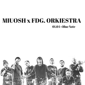 Koncerty: Miuosh - FDG ORKIESTRA