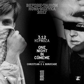 Imprezy: One Night In Comeme - Before Tauron Nowa Muzyka 2017