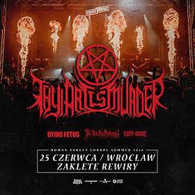 Hard Rock / Metal : Thy Art Is Murder / Dying Fetus / Fit For An Autopsy / Obey The Brave / Wrocław