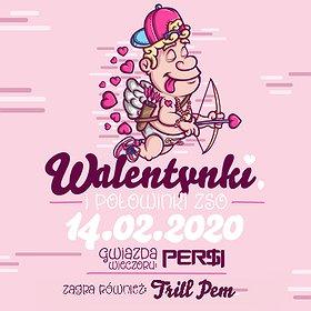 Imprezy: WALENTYNKI | DJ PER$I | TRILL PEM