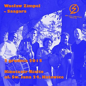 Festivals: JaZZ i okolice / Wacław Zimpel - Saagara
