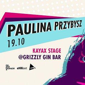 Koncerty: Paulina Przybysz / Kayax Stage / Grizzly Gin Bar
