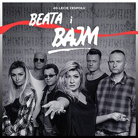 Concerts: BEATA i BAJM - 40-LECIE