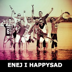 Koncerty: ENEJ I HAPPYSAD
