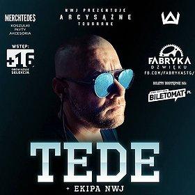 Koncerty: Fabryka Dźwięku prezentuje: TEDE SKrrrt TOUrrrNE