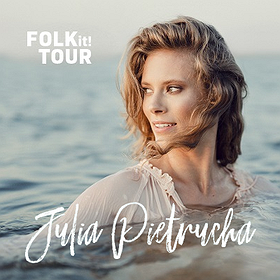 Pop / Rock: JULIA PIETRUCHA - FOLK IT! TOUR