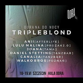 Muzyka klubowa: Triple Blond x Hala Odra x Odra na do nocy