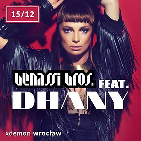 Concerts: Benassi Bros. feat. DHANY w X-Demon Wrocław!