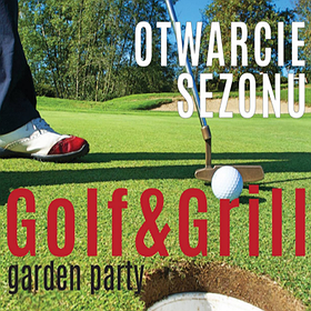 Rekreacja: Golf&Grill Garden Party - IMPREZA ODWOŁANA!