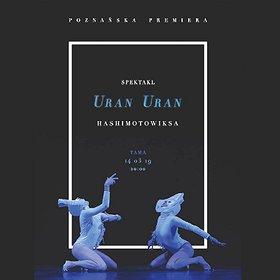 Teatry: Spektakl Uran Uran x Hashimotowiksa
