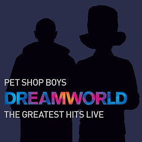 Pop / Rock : PET SHOP BOYS: Dreamworld - The Greatest Hits Live
