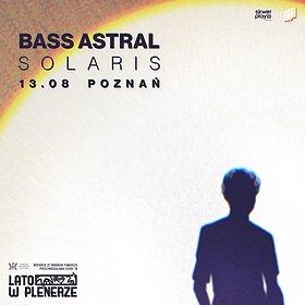 Koncerty: Lato w Plenerze | Bass Astral | Poznań