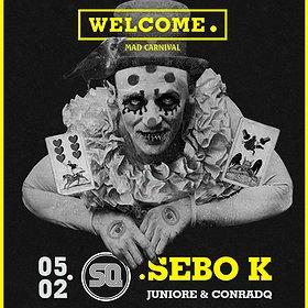 Imprezy: Welcome. #8 pres. SEBO K!