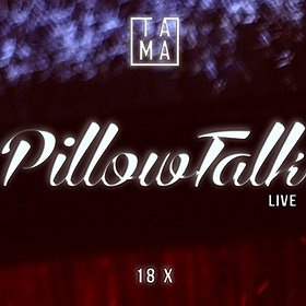 Events: TAMA pres. PillowTalk Live