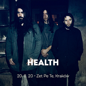 Pop / Rock: HEALTH | Kraków